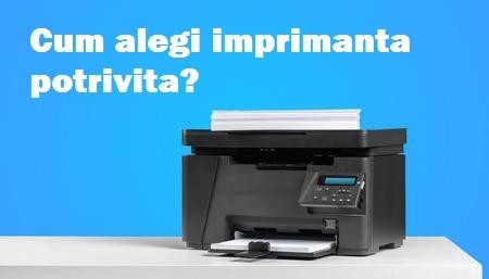 Alege imprimanta potrivita